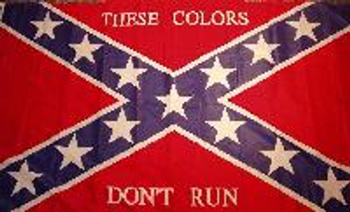 Confederate Flag These Colors Don't Run