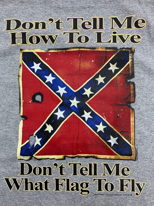 Don't Tell Me What Flag To Fly Confederate T-Shirt
