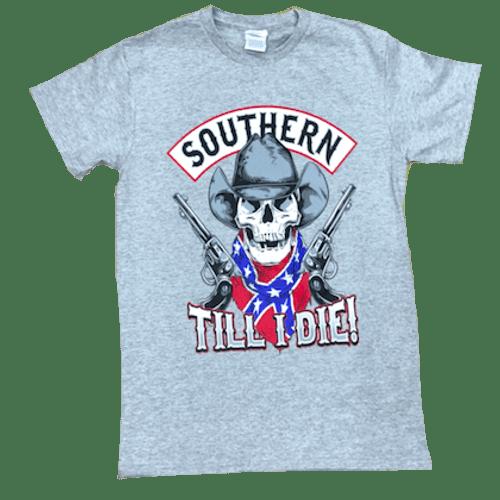 Southern Till I Die T-Shirt