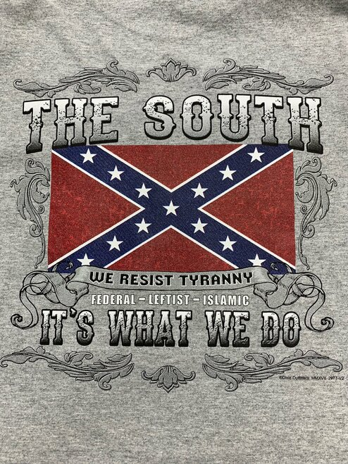 The South......Is what We Do Confederate T-Shirt