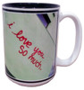I Love You So Much Mug - Front