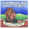 Scooter's Big Adventure: Scooter's First Trip