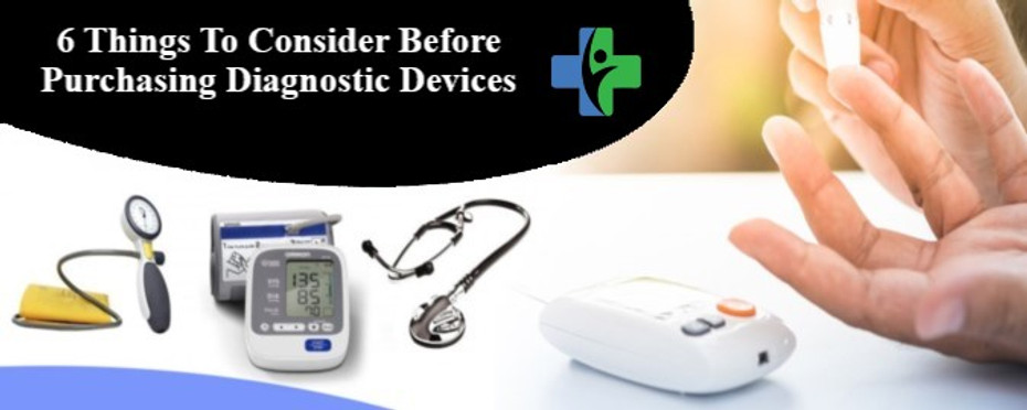 6 Things To Consider Before Purchasing Diagnostic Devices