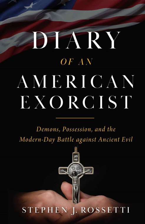 Diary of an American Exorcist ~ By Msgr. Stephen Rossetti