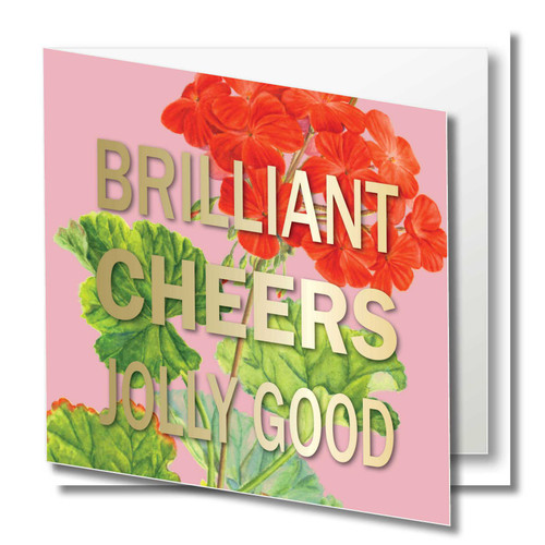 Congratulations Greeting Card , Perlargonium flower , Brilliant Cheers Jolly Good , Well Done , Congratulations  , Blank Inside ,  gold foil text , Botanical Watercolour ,