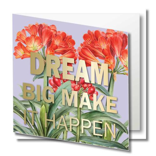 Floral Greeting Card , Clivia flower , Dream big, make it happen , Inspirational , Blank Inside ,  gold foil text , Botanical Watercolour ,