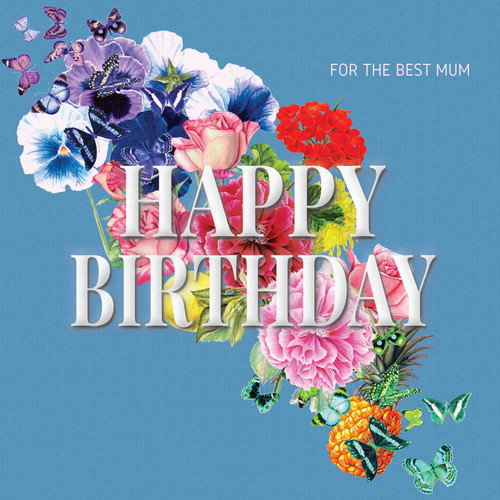 Birthday Greeting Card - Floral Collage - Happy Birthday - For the Best Mum - Blue  with White Text