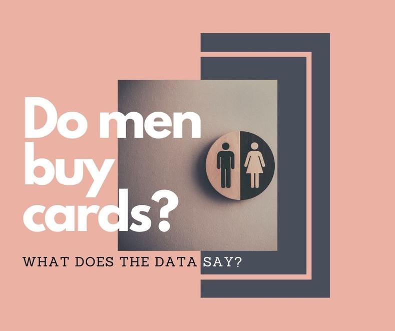 Do Men Buy Cards?