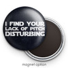 I Find Your Lack of Pitch Disturbing Music Magnet
