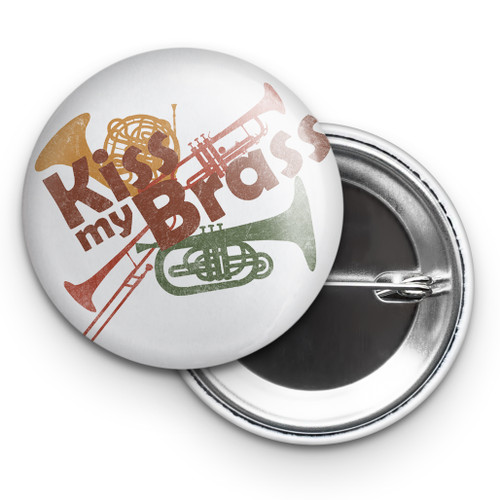 "Kiss My Brass 2.25"" Button"
