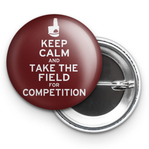 "Keep Calm and Take the Field for Competition 2.25"" Button"