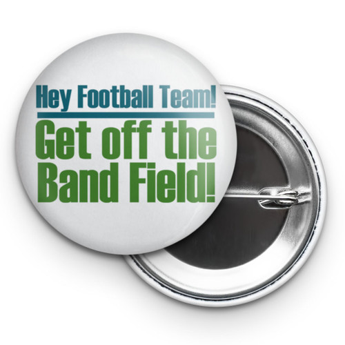 "Get Off the Band Field 2.25"" Button"
