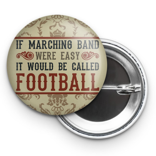 "If Marching Band Were Easy 2.25"" Button"