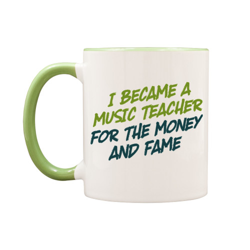 Money and fame music teacher gift mug