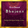 EverSound BHAJANS  Devotional Songs from India  DOWNLOAD