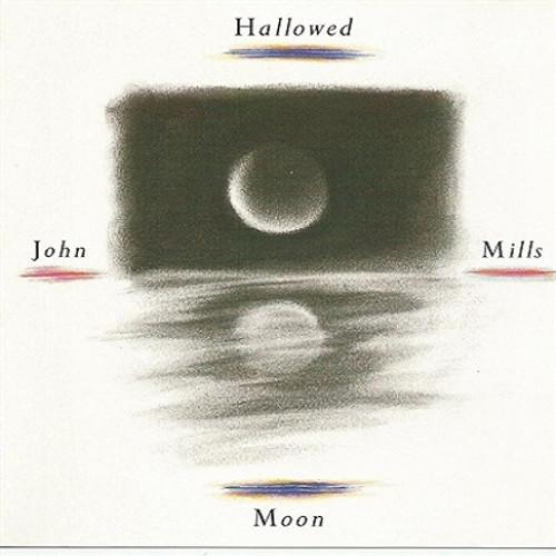 Hallowed Moon CD - John Mills - FREE SHIPPING