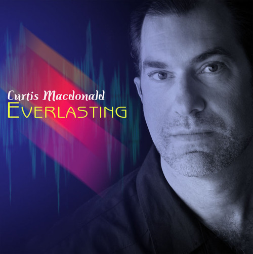 Everlasting CD - Curtis Macdonald - FREE SHIPPING