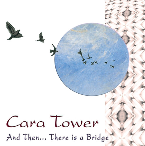 And Then...There is a Bridge CD - Cara Tower -  FREE SHIPPING