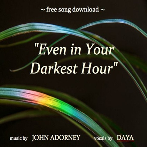 """Free download and video of """"Even in Your Darkest Hour"""""""