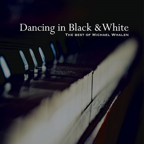 Dancing in Black & White – The Best of Michael Whalen FREE SHIPPING!