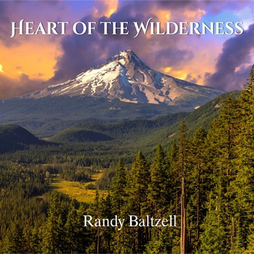 Heart of the Wilderness  - Randy Baltzell - FREE SHIPPING!