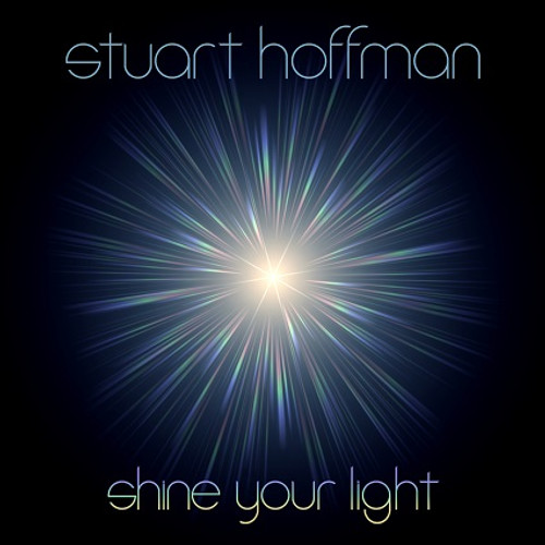 Shine Your Light  - Stuart Hoffman - DOWNLOAD