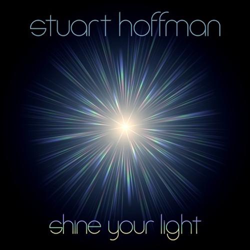 Shine Your Light  - Stuart Hoffman - DOWNLOAD
