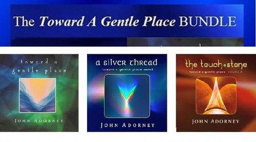 Toward A Gentle Place  TRILOGY  - John Adorney - FREE SHIPPING