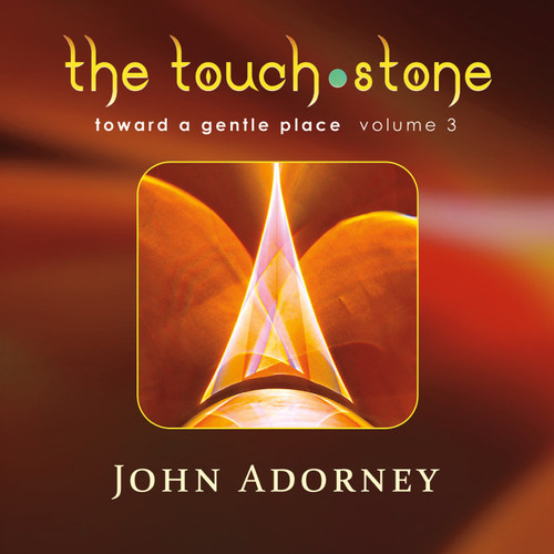 The Touch Stone CD - Toward A Gentle Place Vol. 3  - John Adorney FREE SHIPPING