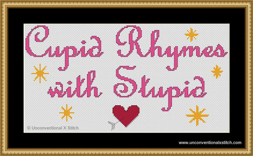 Cupid Rhymes with Stupid cross stitch pattern