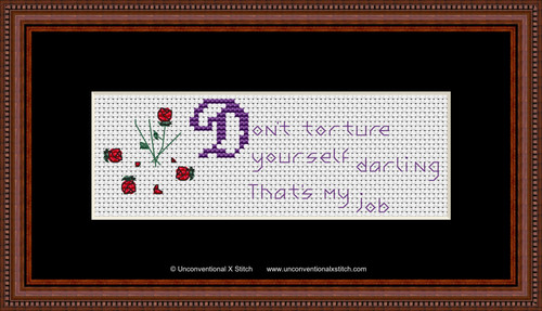 Don't Torture Yourself cross stitch pattern