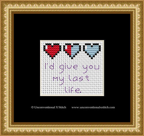 I'd Give You My Last Life cross stitch pattern