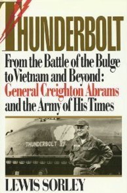Thunderbolt: General Creighton Abrams and the Army of His Time