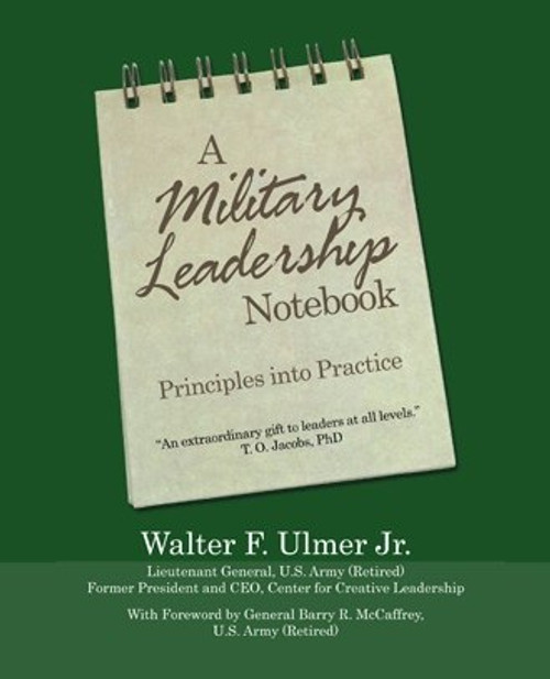 A Military Leadership Notebook: Principles into Practice