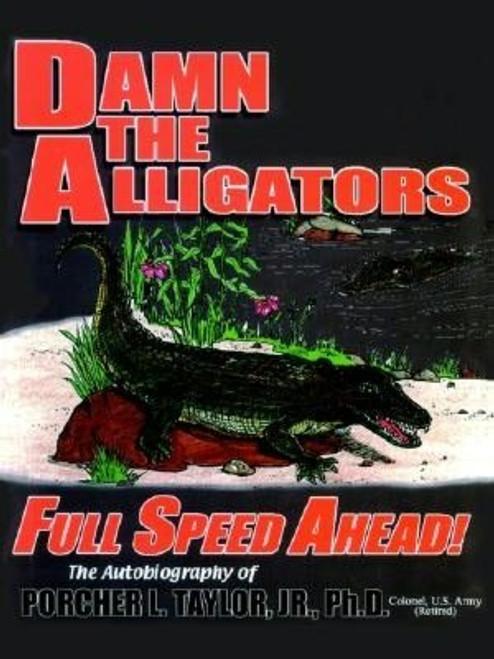 Damn the Alligators: Full Speed Ahead!