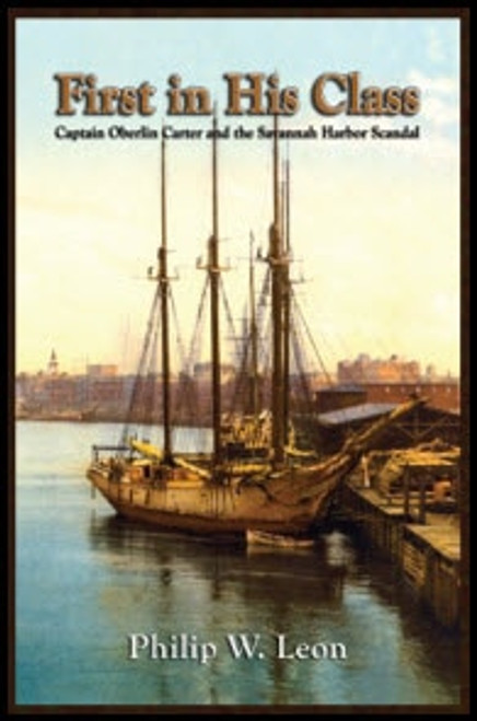 First in His Class: Captain Oberlin Carter and the Savannah Harbor Scandal