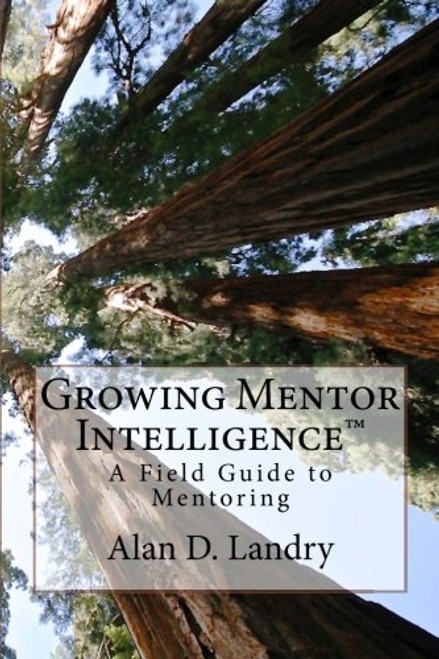 Growing Mentor Intelligence: A Field Guide to Mentoring