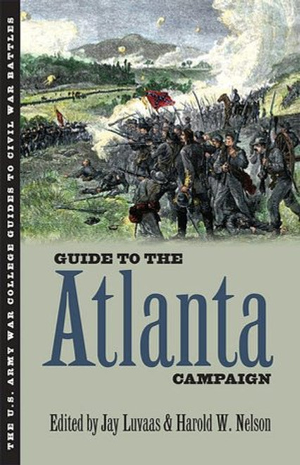 Guide to the Atlanta Campaign: Rocky Face Ridge to Kennesaw Mountain