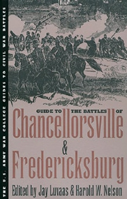 Guide to the Battles of Chancellorsville & Fredericksburg