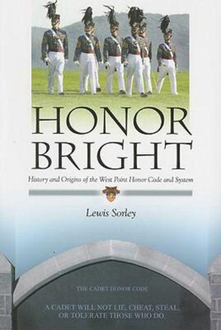 Honor Bright: History and Origins of the West Point Honor Code and System