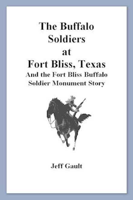 The Buffalo Soldiers at Fort Bliss, Texas  and the Fort Bliss Buffalo Soldier Monument Story