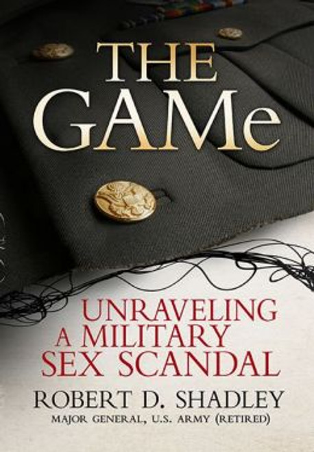 The GAMe: Unraveling a Military Sex Scandal