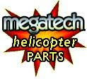 Megatech Helicopter Parts