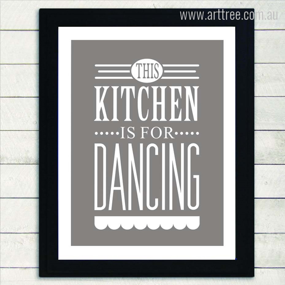 This Kitchen is For Dancing Grey Quote Print