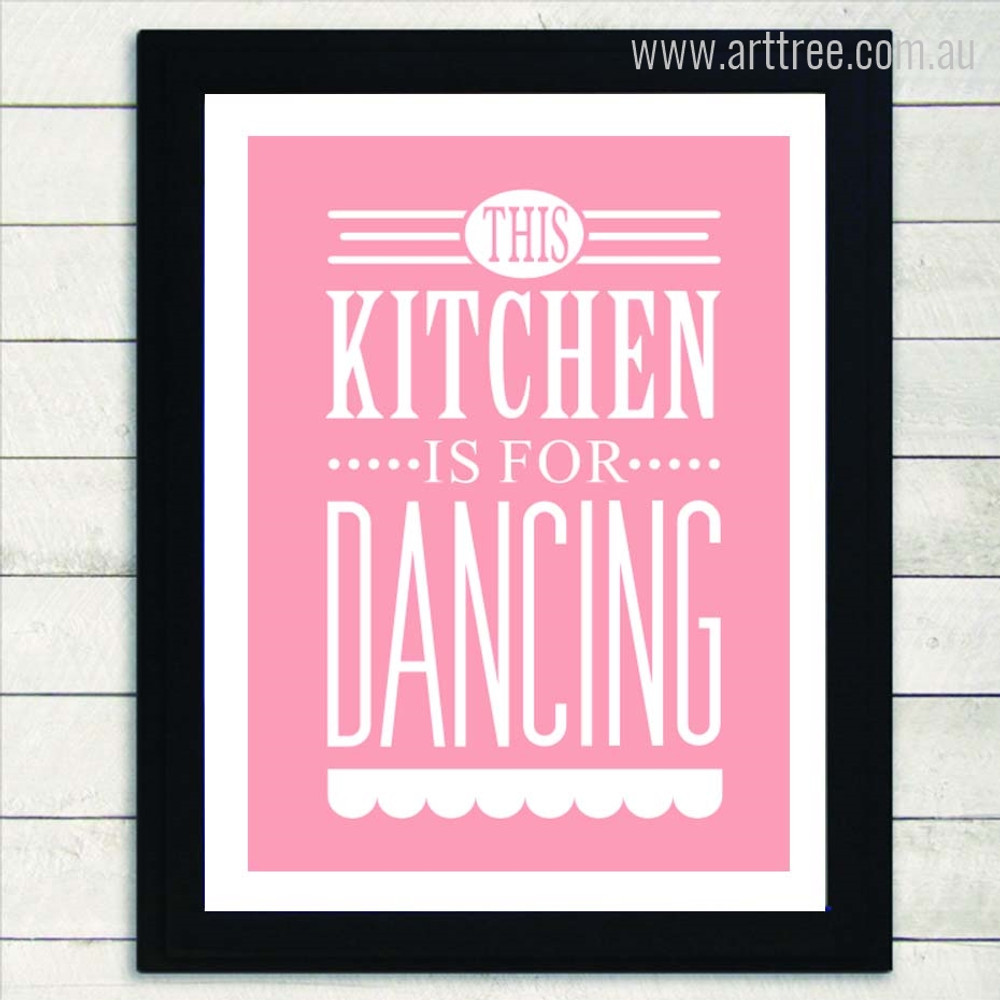 This Kitchen is For Dancing Pink Quote Print
