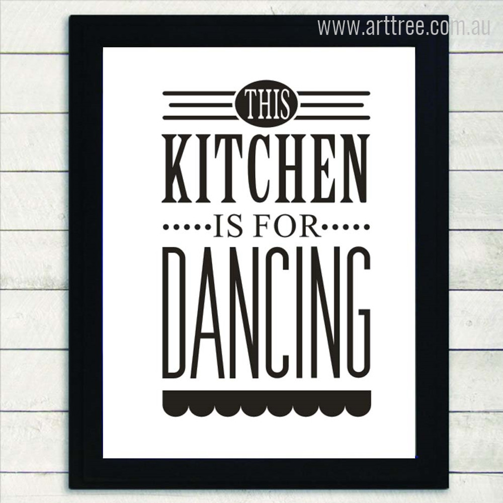 This Kitchen is For Dancing Black and White Quote Print