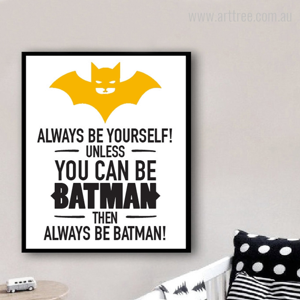 Always Be Yourself Batman Word and Quotes Print
