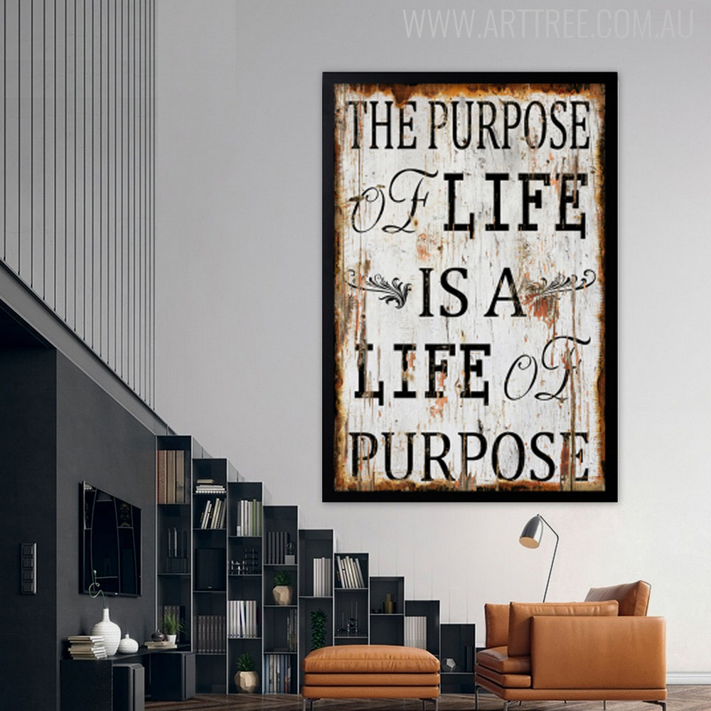 The Purpose of Life Is A Life of Purpose Inspirational Quote Print