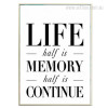 Life half is Memory half is Continue Quote Modern Art