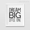 Dream Big Little One Quote Black and White Children's Art